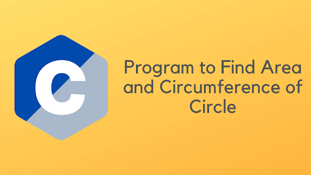 C Program to Find area and Circumference of Circle