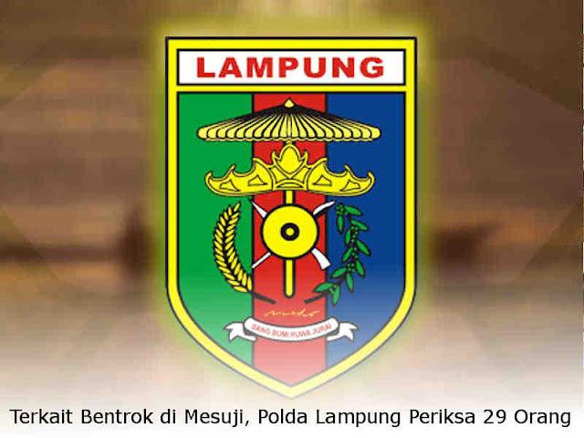 Terkait Bentrok di Mesuji, Kepolisian Daerah Lampung Periksa 29 Orang