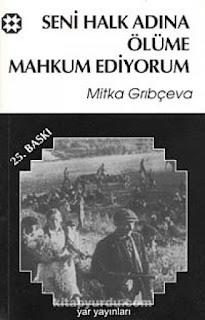 Mitka Grıbçeva - Seni Halk Adına Ölüme Mahkum Ediyorum