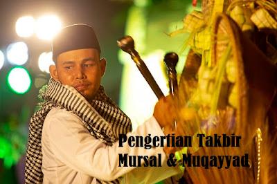 Pengertian Takbir Mursal dan Takbir Muqayyad pada Hari Raya Id