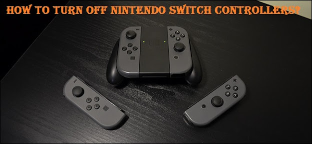 How to Turn Off Nintendo Switch Controllers?