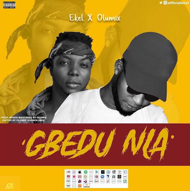 MUSIC: Ekel Ft Olumix - Gbedu Nla