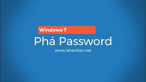 Phá password Windows 7/ 8/ 8.1/ 10 - Không cần phần mềm