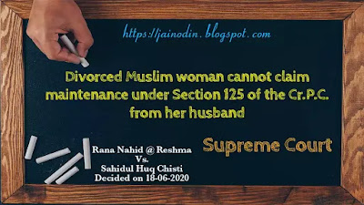 Divorced Muslim woman cannot claim maintenance under Section 125 of the Cr.P.C. from her husband