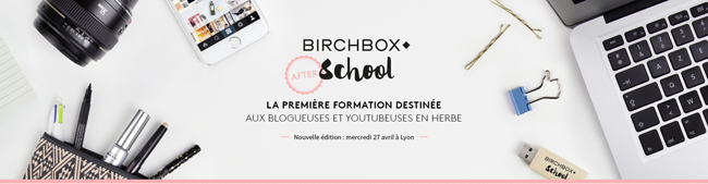 birchbox school birchbox after school lyon paris