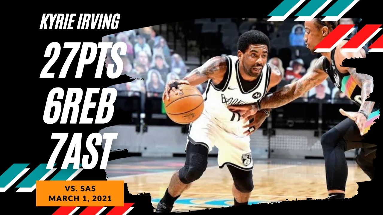 Kyrie Irving 27pts 6reb 7ast vs SAS | March 1, 2021 | 2020-21 NBA Season