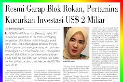 Officially Working on Rokan Block, Pertamina Distributes US$ 2 Billion Investment
