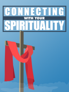 Connecting With Your Spirituality Free Spiritual Ebook