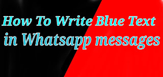 How-To-Write-Blue-Text-in-WhatsApp-Messages-Status-2017