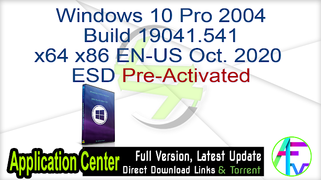 Windows 10 Pro 2004 Build 19041.541 x64 x86 EN-US Oct. 2020 ESD Pre-Activated