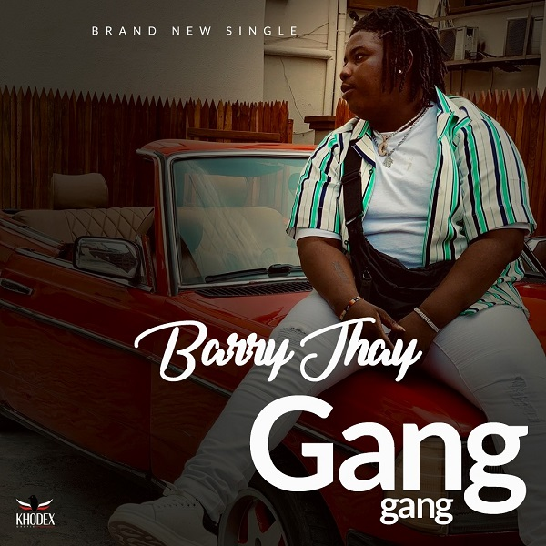 [ MUSIC ] Barry Jhay – Gang Gang | MP3 DOWNLOAD