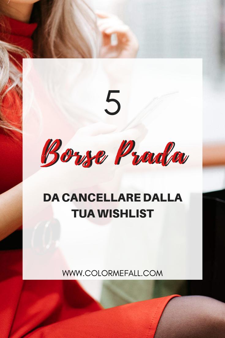 5 Borse Prada Da Cancellare Dalla Tua Wishlist