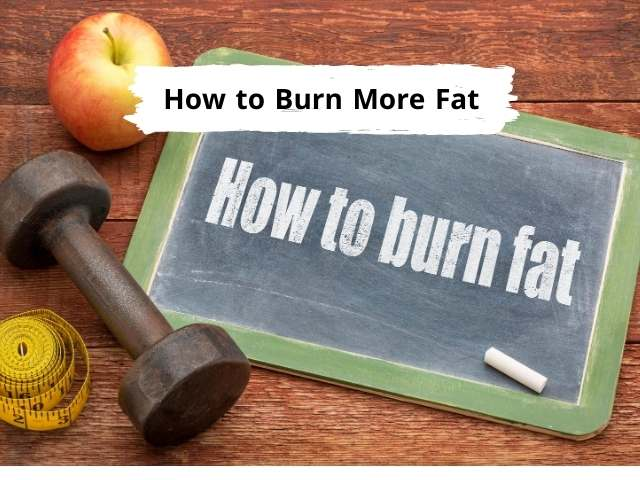 4 Easy Ways to Burn More Fat