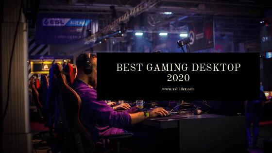 Best Gaming Desktop 2020