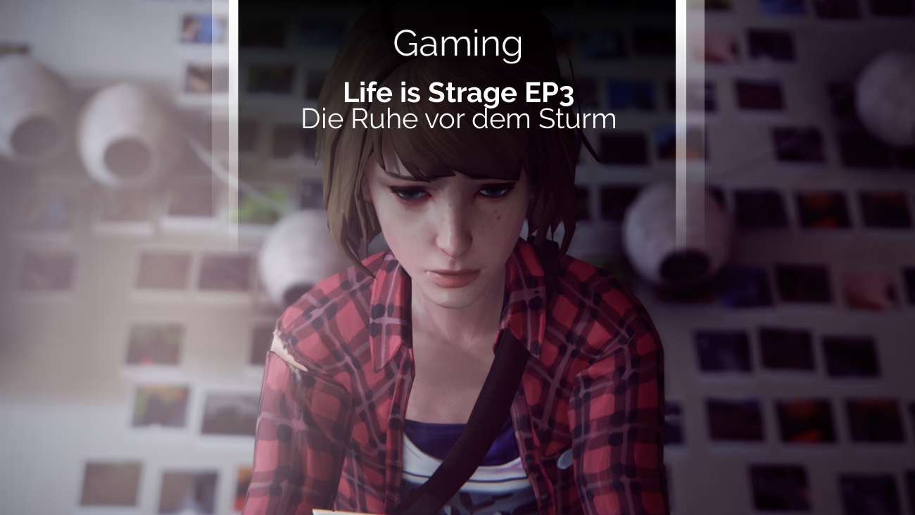 Review zu Life is Strange Episode 3