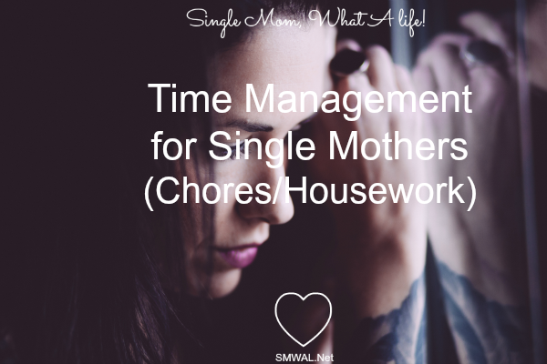 Housework, Single mom, Cleaning, chores, Time Management