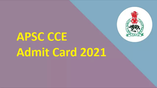 APSC CCE Admit Card 2021