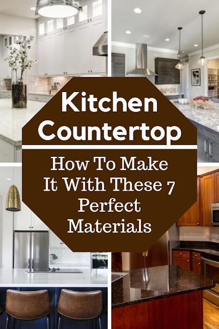 How To Make Kitchen Countertop With These Perfect Materials