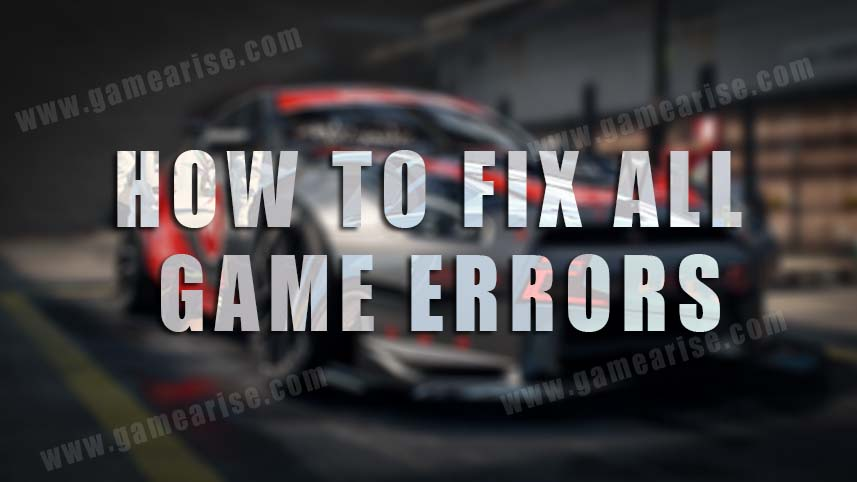 How To Fix All Game Errors | GameArise