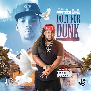 New MixTape: Just Rich Gates – Do It For Dunk