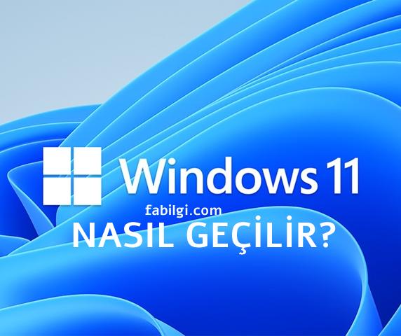 Windows 10 Windows 11 Yükseltme Nasıl Yapılır? Ücretsiz Geçiş