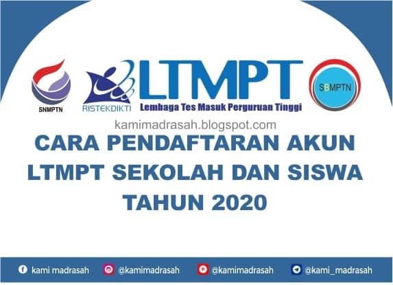 Cara Pendaftaran Akun Ltmpt Sekolah Dan Siswa Tahun 2020 Kami Madrasah