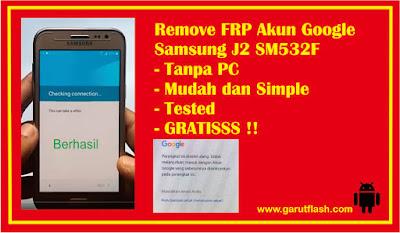 Menghapus Akun FRP Google Samsung J2 SM-532F Lupa Email dan Password