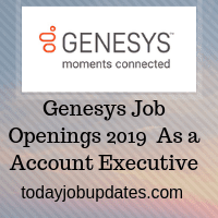 Genesys Job Openings 2019  As a Account Executive