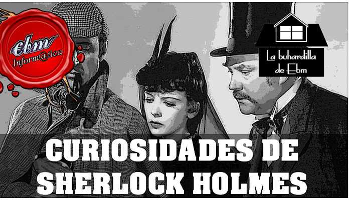 CURIOSIDADES DE SHERLOCK HOLMES QUE NO CONOCIAS