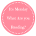 It's Monday! What Are You Reading? 27th February