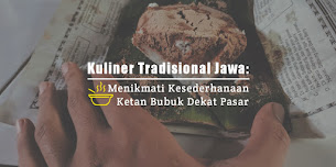 Kuliner Tradisional Jawa: Menikmati Kesederhanaan Ketan Bubuk Dekat Pasar