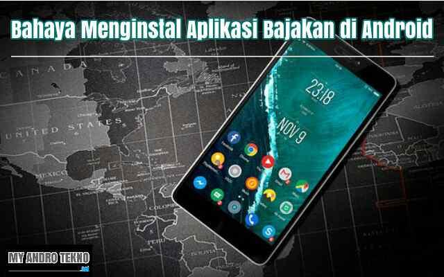 Bahaya Menginstal Aplikasi Bajakan di Android