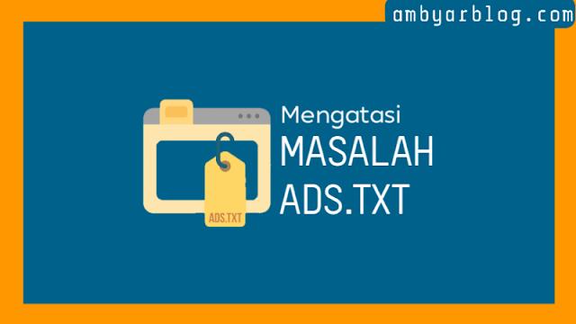 Cara Mengatasi Masalah Ads.txt di Blogger