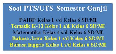Soal PTS/UTS K-13 Semester Ganjil Terlengkap