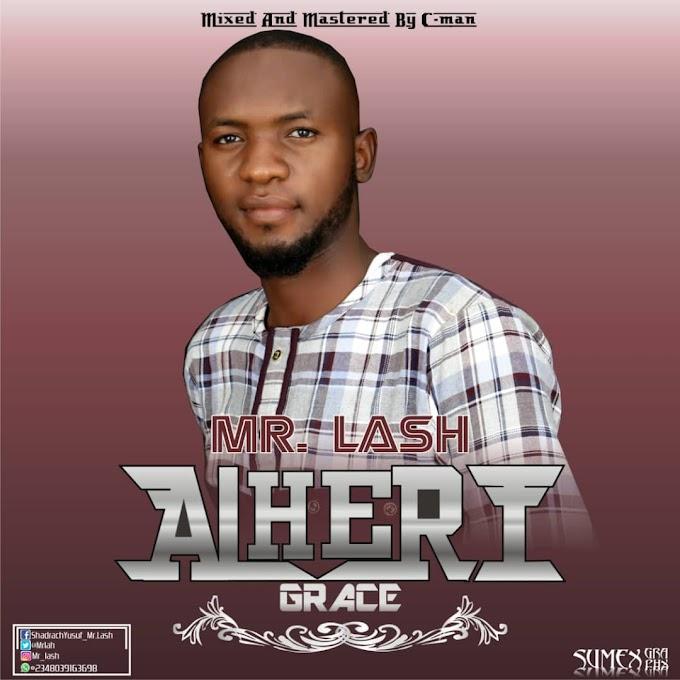 Alheri (Grace) by Mr.Lash