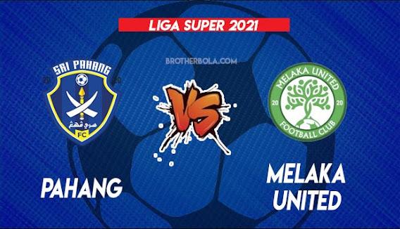 Live Streaming Pahang vs Melaka 25.7.2021