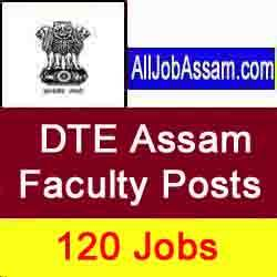 DTE Assam Lecturer Recruitment 2020- Apply Online for 120 Lecturer/ Senior Instructor  [Pay Examination Fee]