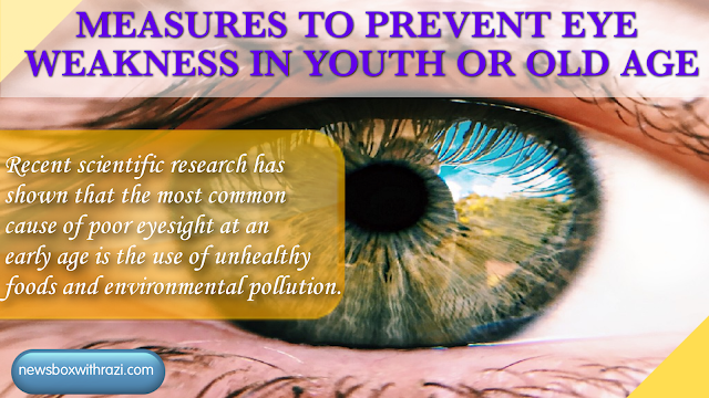 Measures to prevent visual impairment at a young age or in old age.