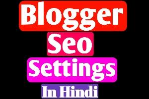 Blogger Seo Settings In Hindi - 2020