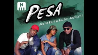 DREAM BOYS ft BUTERA KNOWLESS - PESA