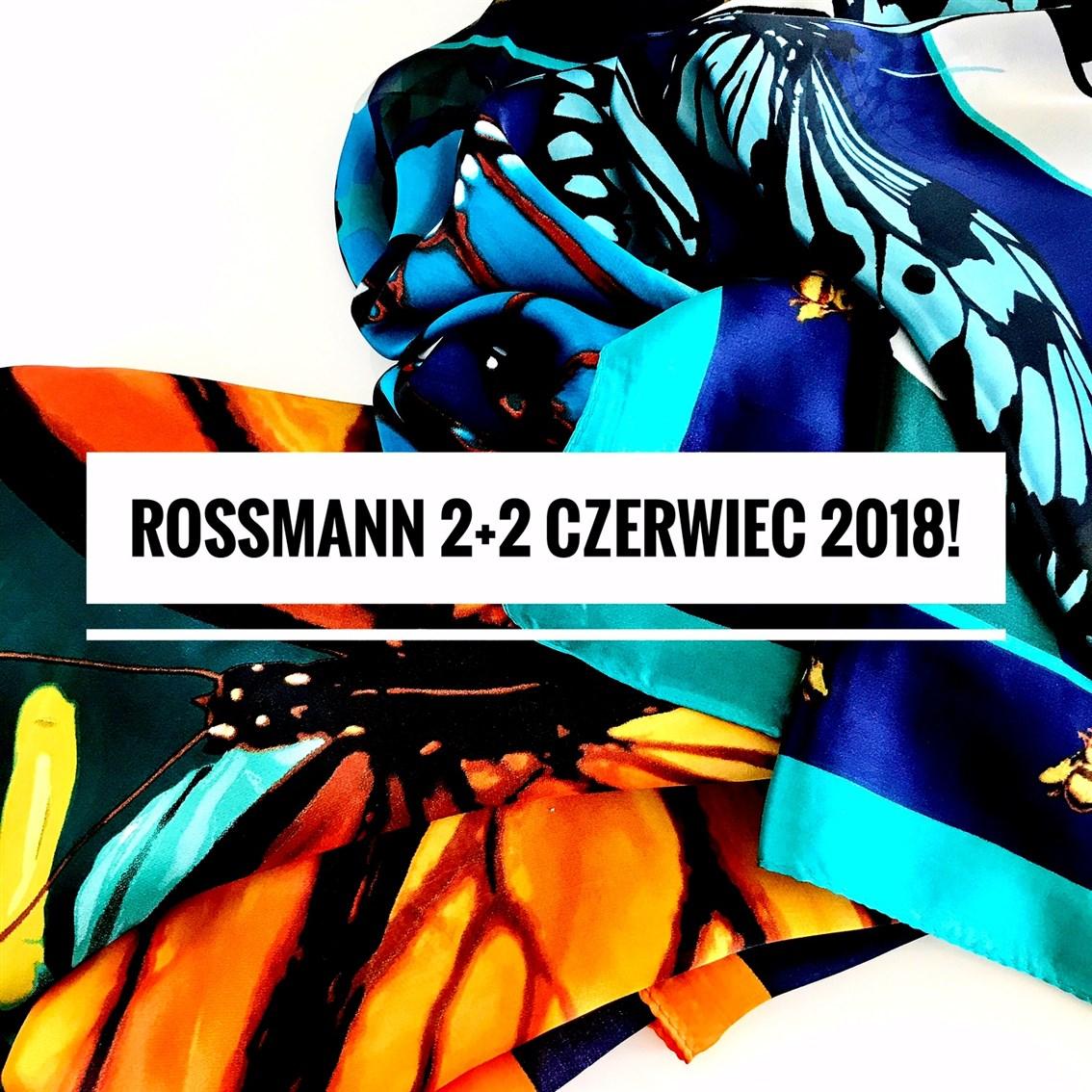 zdjęcie informujące o promocji 2 plus 2 w Rossmannie czerwiec 2018