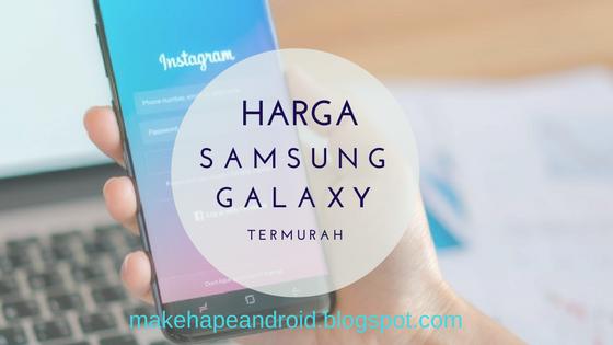 Harga dan Sfesifikasi Samsung Galaxy Android Termurah 1 Jutaan