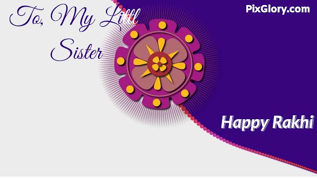Happy Rakhi to My Little Sister