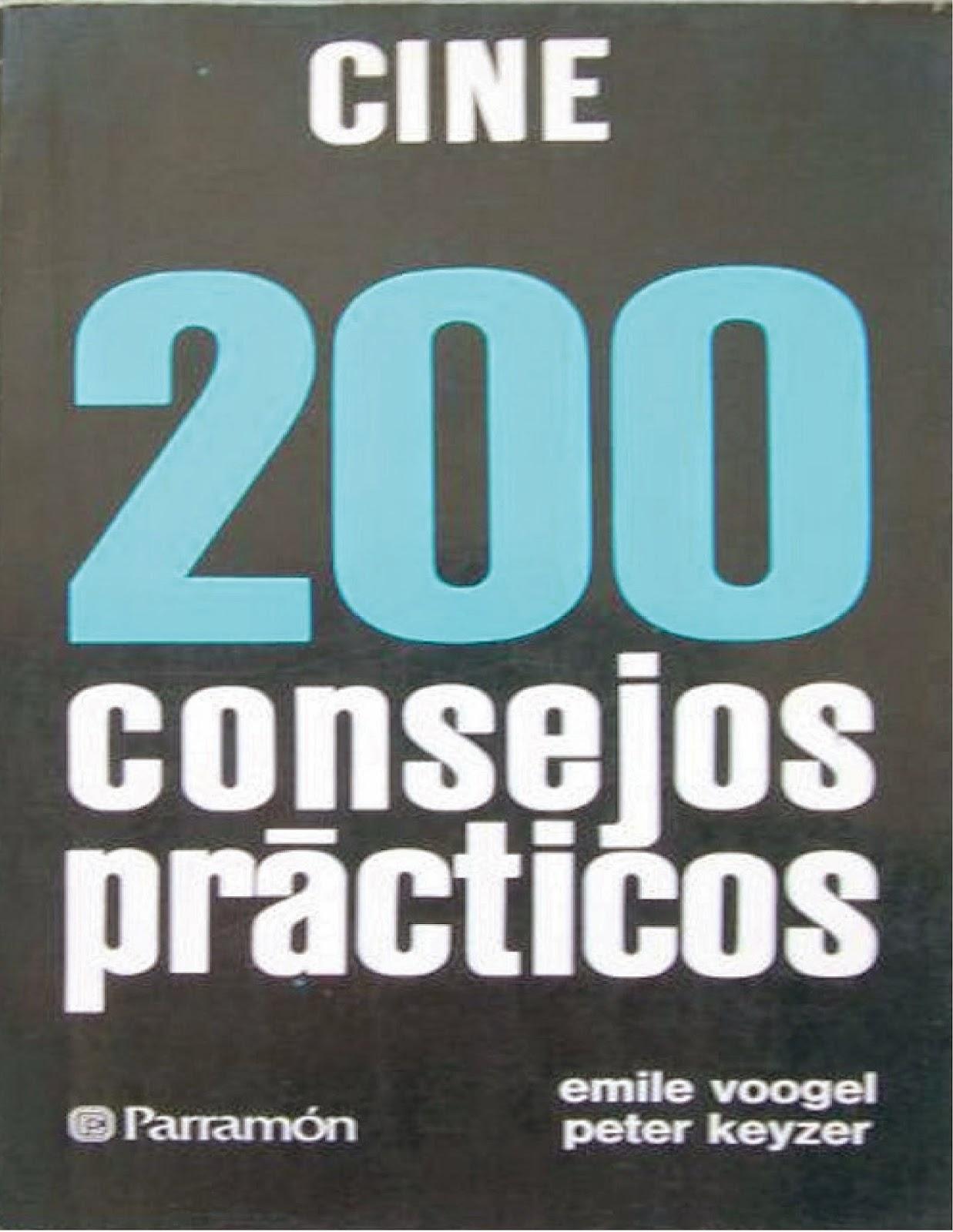 Cine 200 consejos prácticos – Emile Voogel y Peter Keyzer
