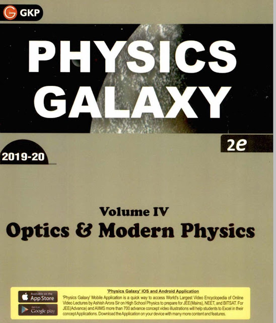 Physics Galaxy Optics and Modern Physics Vol. IV : For All Competitive Exam PDF Book
