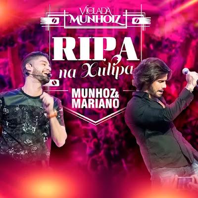 Baixar Munhoz e Mariano – Ripa na Xulipa (2016) Grátis MP3