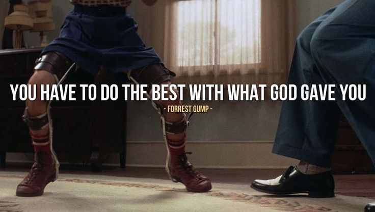 Forrest Gump: You Have To Do The Best With What God Gave You