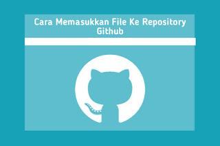 cara-memasukkan-file-ke-repository-github.