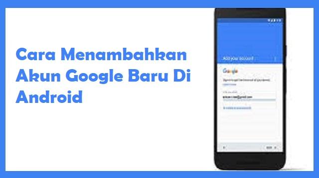 Cara Menghapus Akun Google di HP Android & Cara Menambahkan Akun Google di HP Android