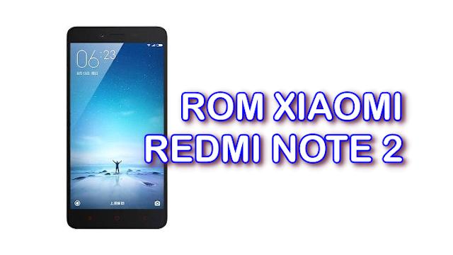 ROM Xiaomi Redmi Note 2 Terbaru